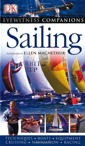 Sailing: Techniques, Boats, Eqyipment, Cruising, Navigation, Racing: Jeremy Evans; Rod
