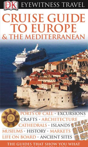 9780756626341: DK Eyewitness Travel Guide: Cruise Guide to Europe and the Mediterranean
