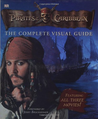 9780756626761: Pirates of the Caribbean: The Complete Visual Guide
