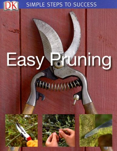 Simple Steps to Success: Easy Pruning: DK Publishing