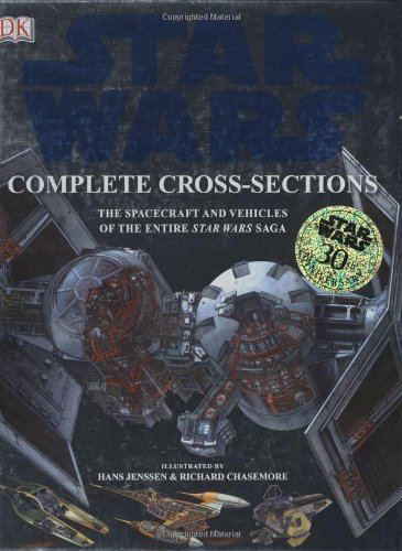 9780756627041: Star Wars Complete Cross-Sections: The Spacecraft and Vehicles of the Entire Star Wars Saga