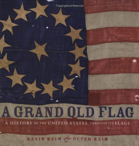 9780756628475: A Grand Old Flag: A History of the United States Through its Flags