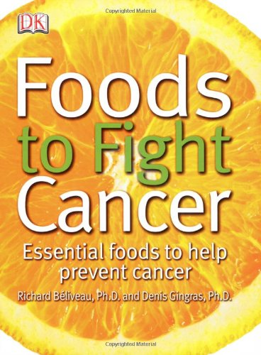 9780756628673: Foods to Fight Cancer: Essential Foods to Help Prevent Cancer