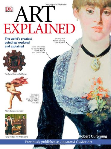 9780756628697: Art Explained: The World's Greatest Paintings Explored and Explained (Annotated Guides)