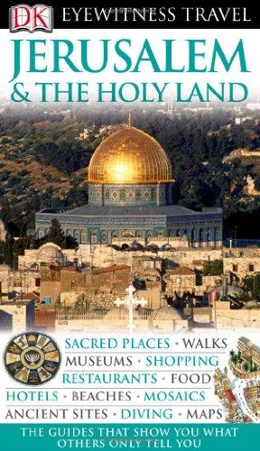 Jerusalem and the Holy Land (Eyewitness Travel Guides): DK Publishing