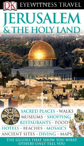 9780756628772: Dk Eyewitness Travel Guide Jerusalem & the Holy Land