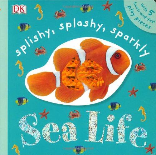 9780756629366: Splishy, Splashy, Sparkly Sea Life (Touchables)