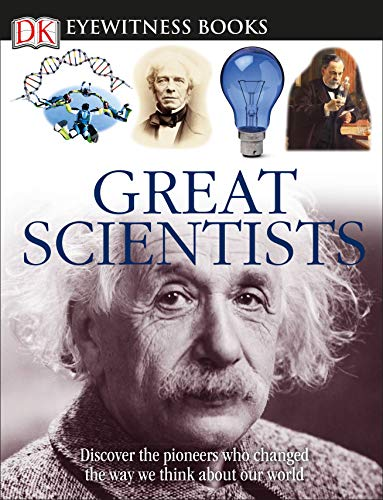 9780756629748: DK Eyewitness Books: Great Scientists: Discover the Pioneers Who Changed the Way We Think About Our World