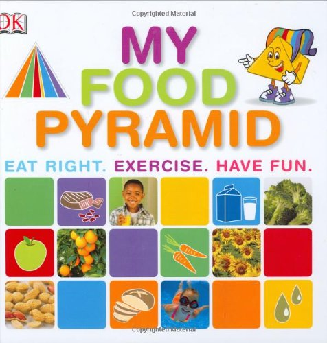 My Food Pyramid: DK Publishing