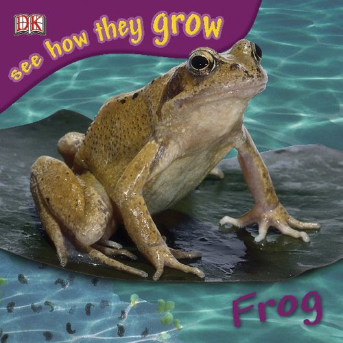 9780756630164: See How They Grow Frog [With Stickers]