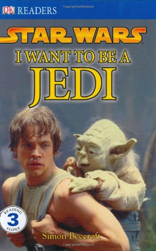 9780756631130: I Want to Be a Jedi