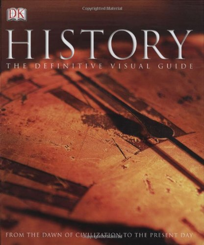 9780756631192: History: The Definitive Visual Guide : From the Dawn of Civilization to the Present Day