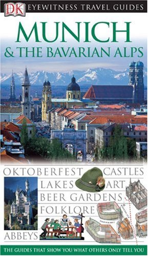 9780756631871: Munich and the Bavarian Alps (Eyewitness Travel Guides)