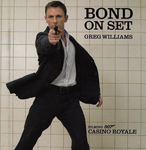 9780756631895: Bond on Set: Filming 007 Casino Royale [Gebundene Ausgabe] by Greg Williams