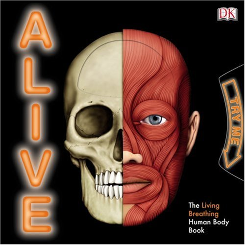 Alive: The Living, Breathing Human Body Book: DK Publishing