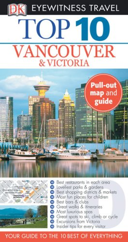 9780756632526: Top 10 Vancouver & Victoria [With Pull-Out Map] (Dk Eyewitness Top 10 Travel Guides)