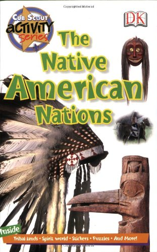 The Native American Nations: Cub Scout Activity Series (Cub Scout Activity Book) (0756633230) by DK Publishing