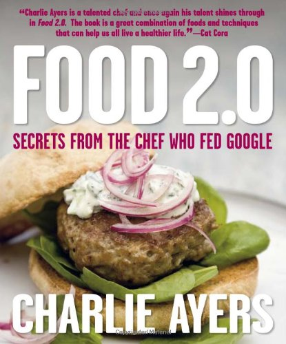 9780756633585: Food 2.0: Secrets from the Chef Who Fed Google