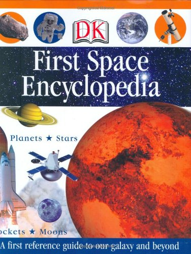 9780756633660: First Space Encyclopedia (DK First Reference)