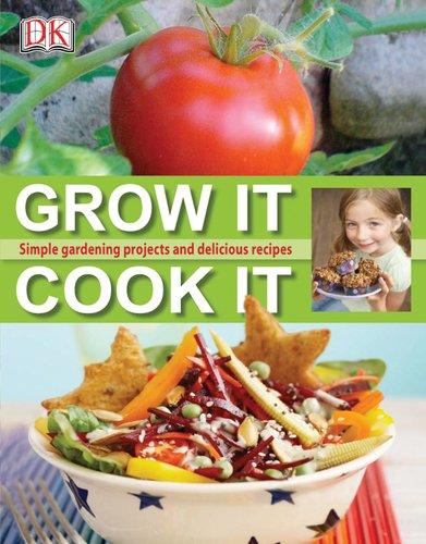 Grow It, Cook It
