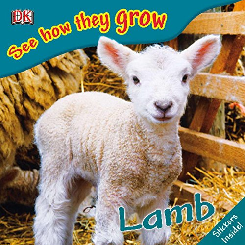 Lamb (See How They Grow): DK Publishing