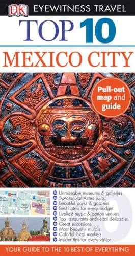 9780756634056: Top 10 Mexico City [With Pull-Out Map] (Dk Eyewitness Top 10 Travel Guides)
