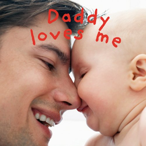 9780756634643: Daddy Loves Me
