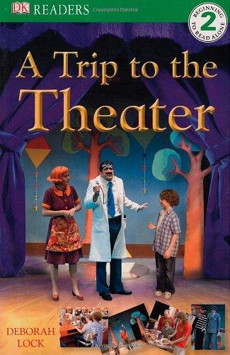 DK Readers: A Trip to the Theater: Lock, Deborah