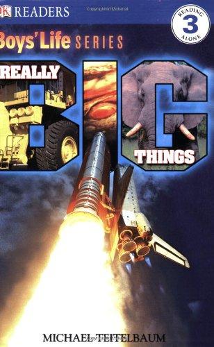 Really Big Things! (Dk Readers, Level 3: Boys' Life): DK Publishing