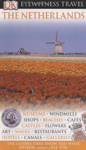 9780756636463: The Netherlands (Eyewitness Travel Guides)