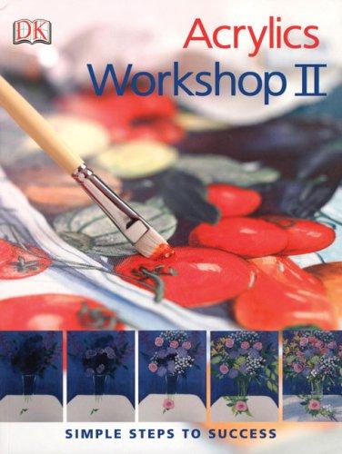 9780756636753: Acrylics Workshop II (Practical Art)
