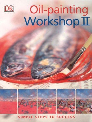 9780756636760: Oil-Painting Workshop II (Practical Art)