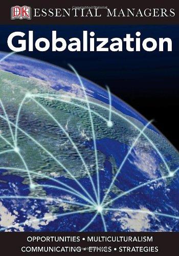 DK Essential Managers: Globalization: Ghauri, Pervez, Powell,