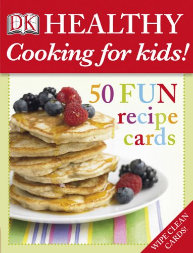 9780756637439: Healthy Cooking for Kids!: 50 Fun Recipe Cards