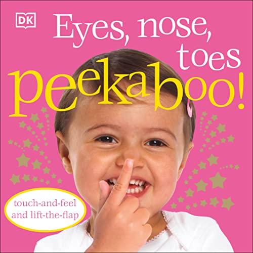9780756637590: Eyes, Nose, Toes Peekaboo! (DK Peakaboo)