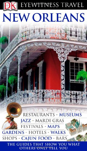 New Orleans (Eyewitness Travel Guides): Marilyn Wood