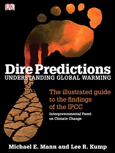 9780756639952: Dire Predictions: Understanding Global Warming - The Illustrated Guide to the Findings of the IPCC