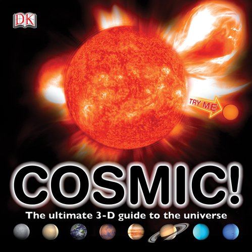 9780756640217: Cosmic!: The Ultimate 3-D Guide to the Universe [With Soundboard]