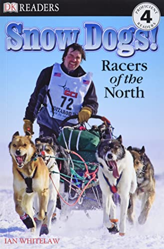 9780756640811: DK Readers L4: Snow Dogs!: Racers of the North