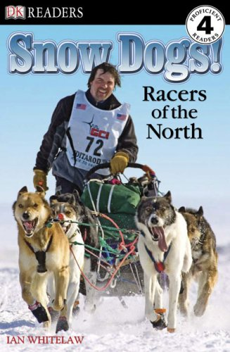 9780756640828: DK Readers L4: Snow Dogs!: Racers of the North