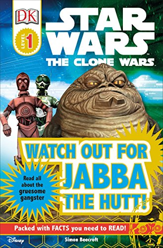 9780756640835: Watch Out for Jabba the Hutt! (Star Wars: Clone Wars; DK Readers, Level 1: Beginning to Read)
