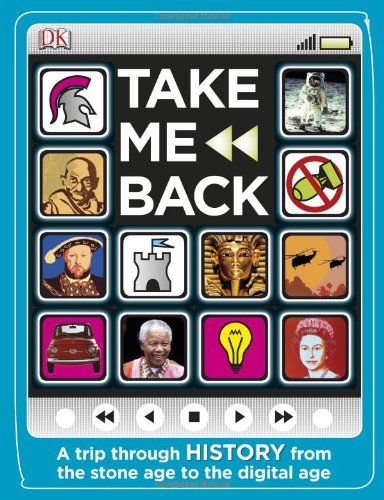 9780756640903: Take Me Back: A Trip Through History