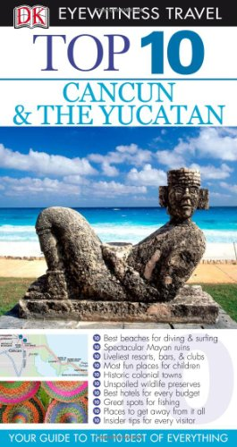9780756640972: Top 10 Cancun and the Yucatan [With Fold-Out Map] (DK Eyewitness Top 10 Travel Guides)