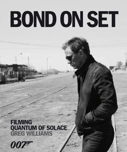 9780756641207: Bond on Set: Filming Quantum of Solace