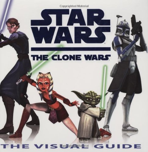 9780756641214: Star Wars: The Clone Wars: The Visual Guide