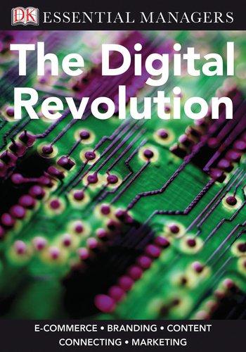 DK Essential Managers: The Digital Revolution: DK Publishing