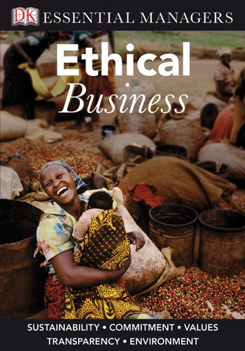 DK Essential Managers: Ethical Business: Ferrell, Linda, Ferrell,
