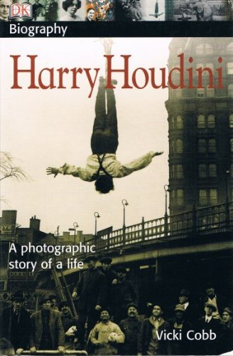 9780756642563: Harry Houdini: A Photographic Story of a Life