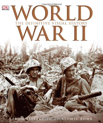 World War II: The Definitive Visual History (0756642787) by Richard Holmes