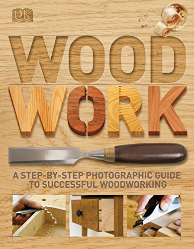 9780756643065: Woodwork: A Step-By-Step Photographic Guide to Successful Woodworking
